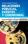 Relaciones Públicas, Eventos y Ceremonial